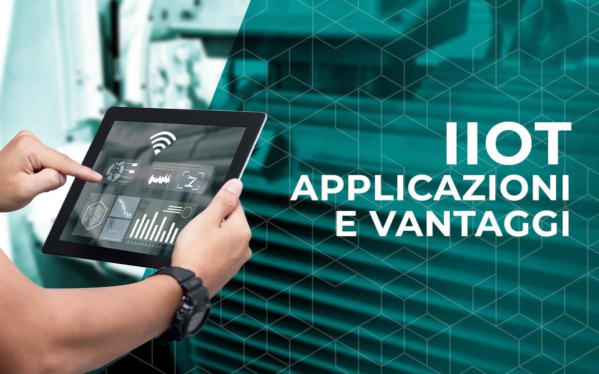 applicazioni e vantaggi dell'IIoT